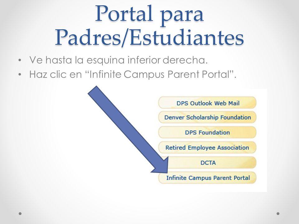 Portal para Padres/Estudiantes Ve hasta la esquina inferior derecha. Haz clic en Infinite Campus Parent Portal.