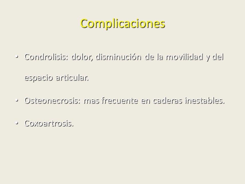 Complicaciones Condrolisis: dolor, disminución de la movilidad y del espacio articular. Condrolisis: dolor, disminución de la movilidad y del espacio