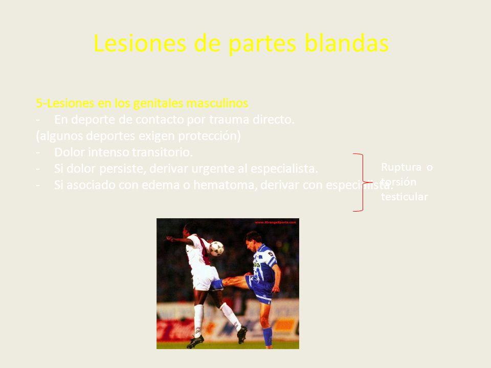 Lesiones de partes blandas 5-Lesiones en los genitales masculinos -En deporte de contacto por trauma directo. (algunos deportes exigen protección) -Do