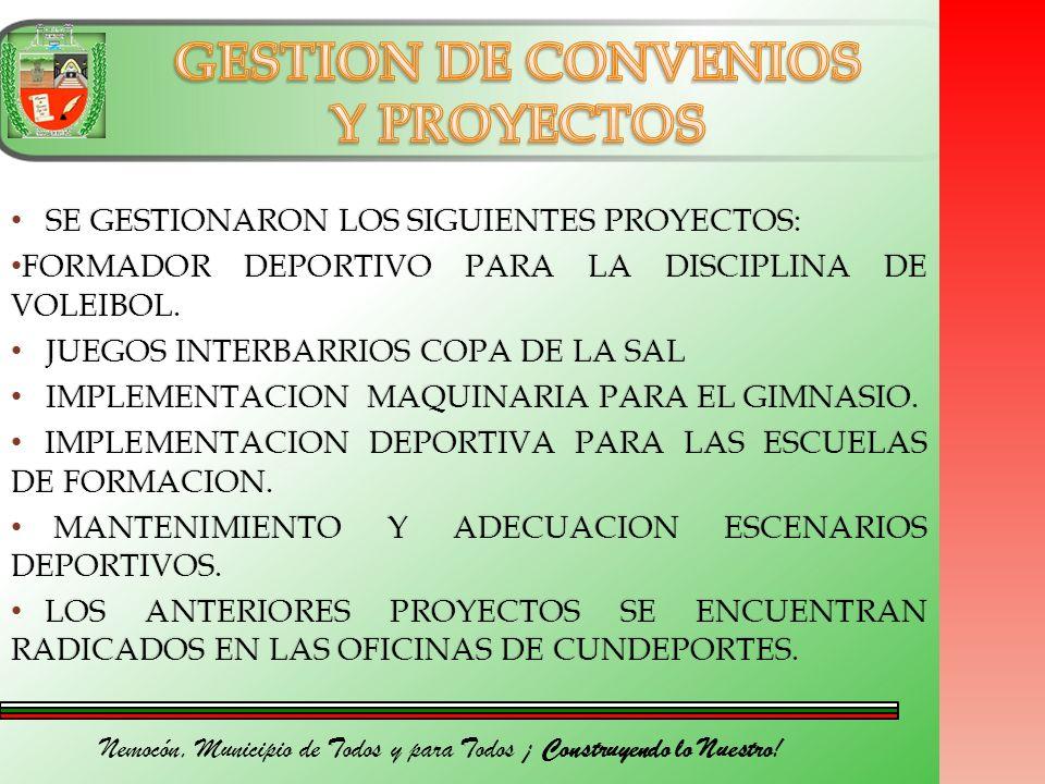 Nemocón, Municipio de Todos y para Todos ¡ Construyendo lo Nuestro! SE GESTIONARON LOS SIGUIENTES PROYECTOS: SE GESTIONARON LOS SIGUIENTES PROYECTOS: