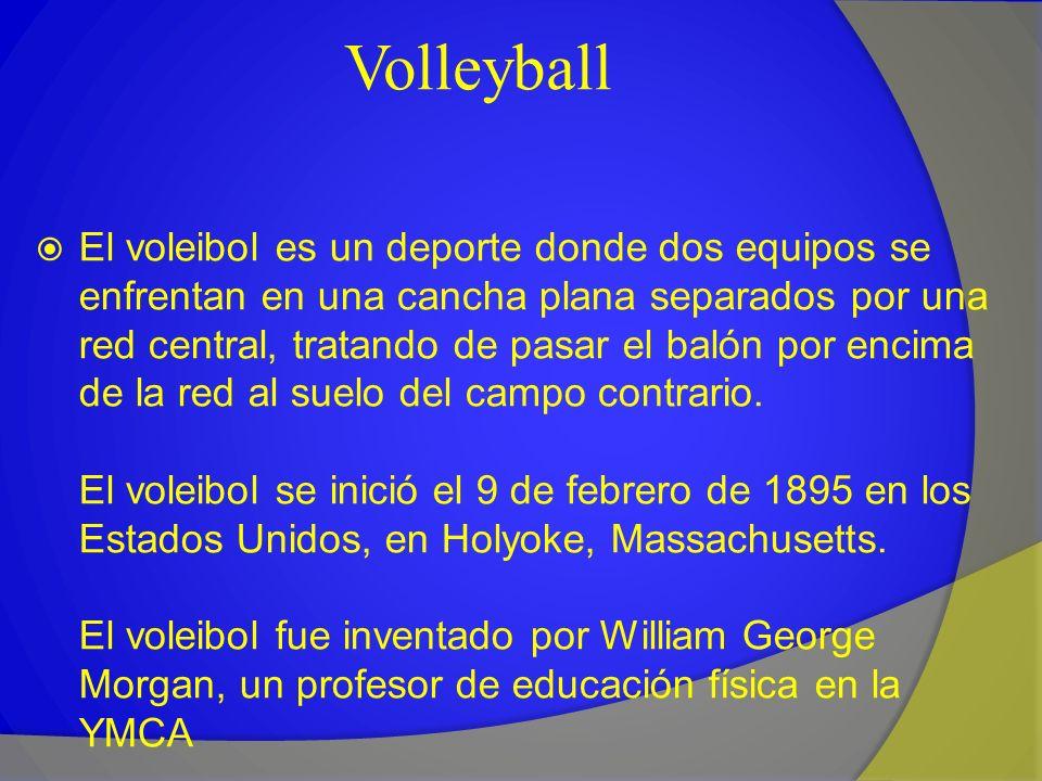 Volleyball El voleibol es un deporte donde dos equipos se enfrentan en una cancha plana separados por una red central, tratando de pasar el balón por
