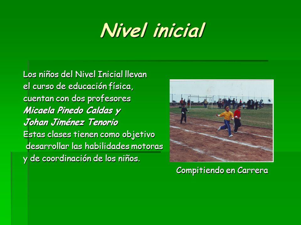 Nivel inicial Los niños del Nivel Inicial llevan el curso de educación física, cuentan con dos profesores Micaela Pinedo Caldas y Johan Jiménez Tenori