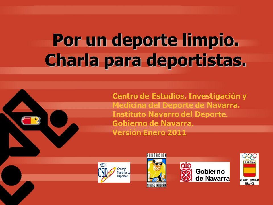 1 Por un deporte limpio. Charla para deportistas. Centro de Estudios, Investigación y Medicina del Deporte de Navarra. Instituto Navarro del Deporte.