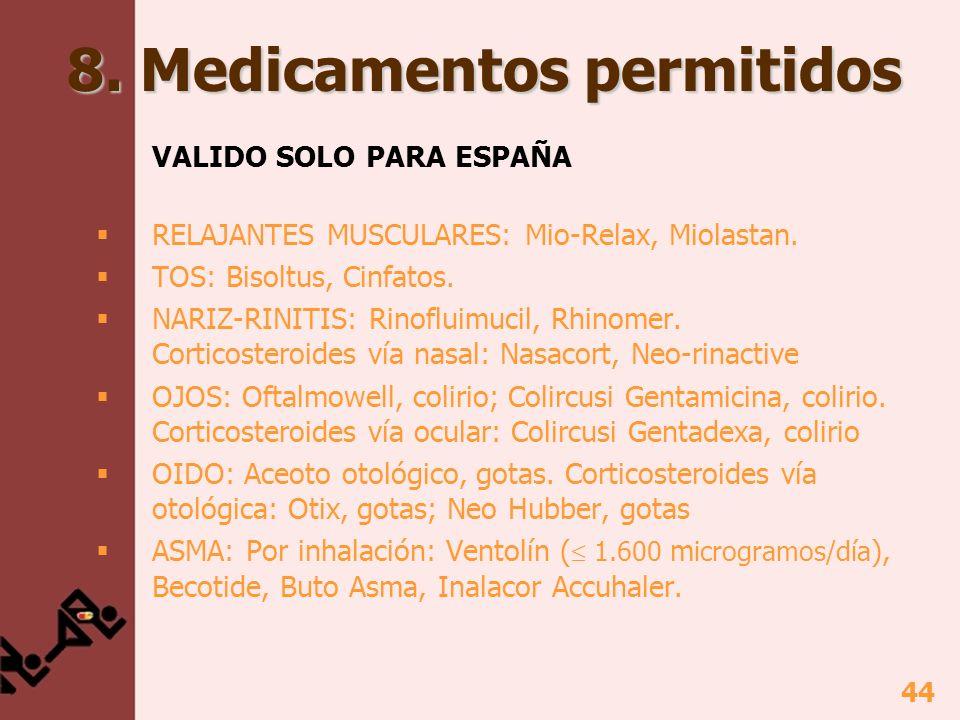 44 8. Medicamentos permitidos VALIDO SOLO PARA ESPAÑA RELAJANTES MUSCULARES: Mio-Relax, Miolastan. TOS: Bisoltus, Cinfatos. NARIZ-RINITIS: Rinofluimuc