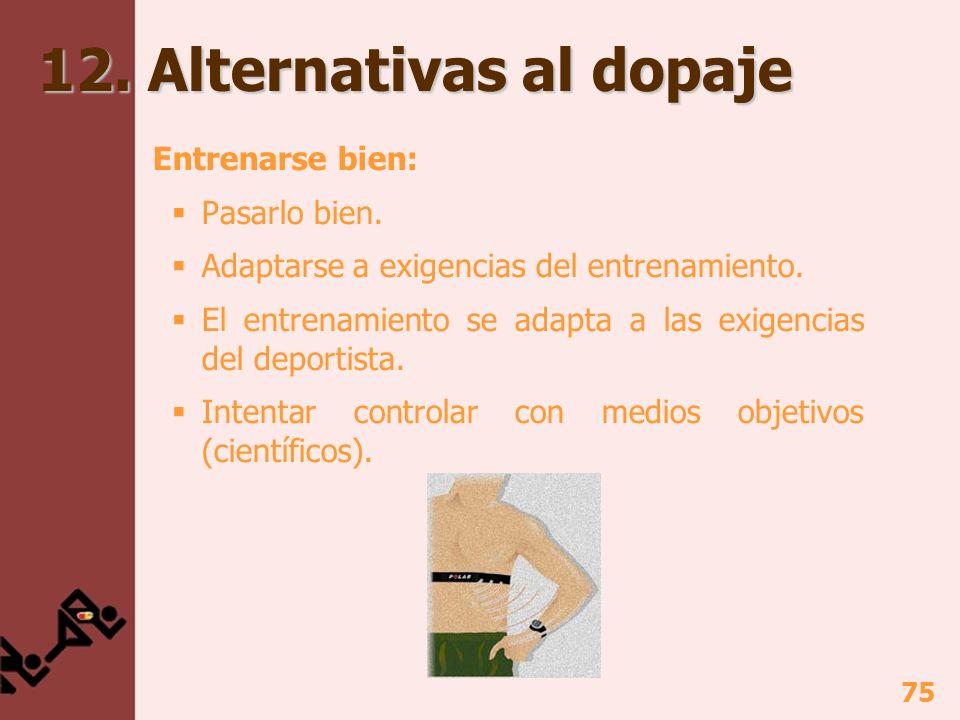 75 12.Alternativas al dopaje Entrenarse bien: Pasarlo bien.