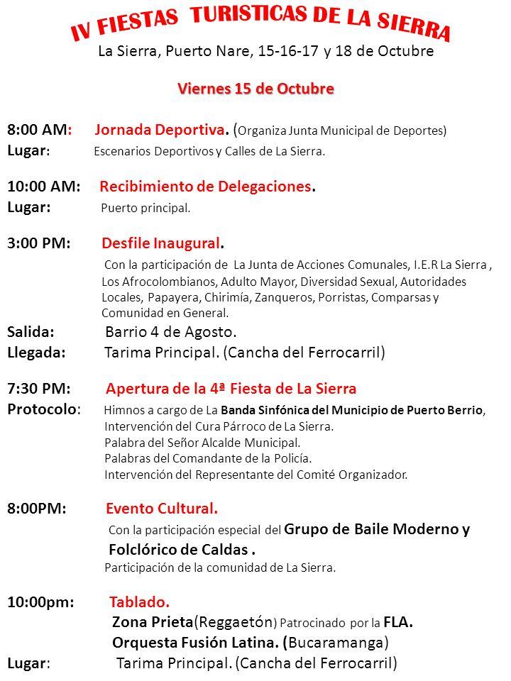 La Sierra, Puerto Nare, 15-16-17 y 18 de Octubre Sábado 16 de Octubre 8:00 AM: Jornada Deportiva.