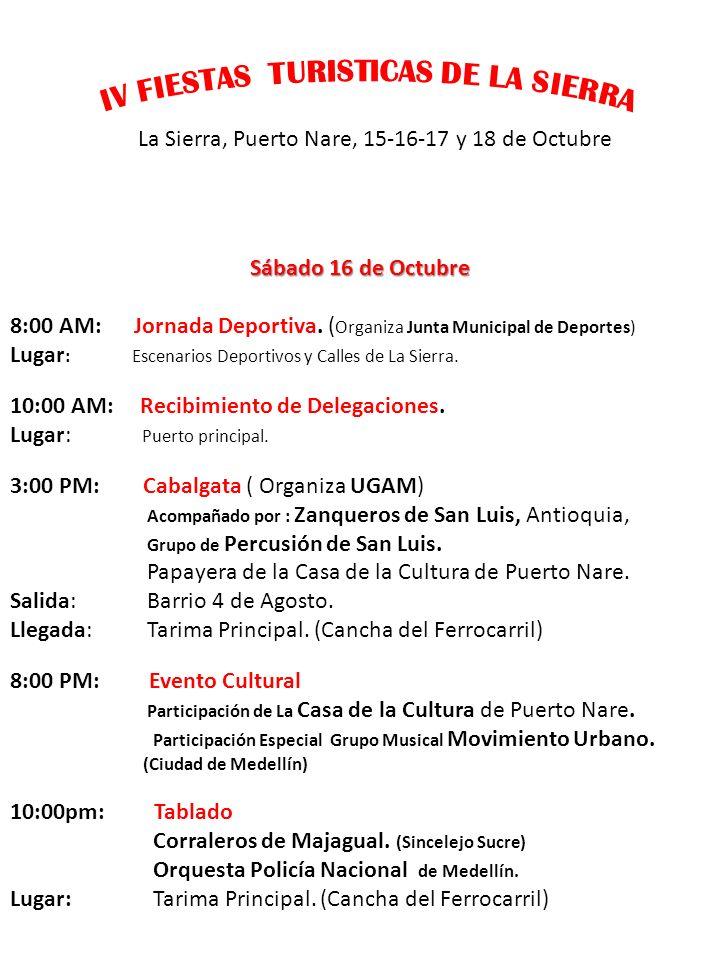 La Sierra, Puerto Nare, 15-16-17 y 18 de Octubre Domingo17 de Octubre 8:00 AM: Jornada Deportiva.