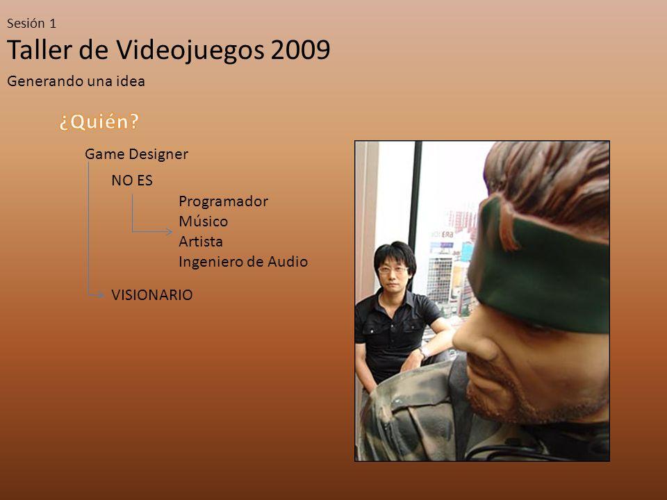 Taller de Videojuegos 2009 Sesión 1 Géneros Moverse, atacar, moverse, reaccionar y moverse de nuevo La acción es más importante que la historia Distintos tipos : plataforma, side-scrollers, FPS, etc.