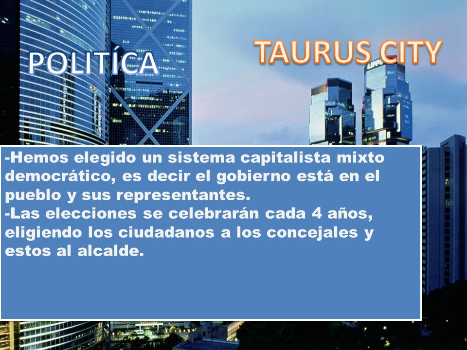 -Hemos elegido un sistema capitalista mixto democrático, es decir el gobierno está en el pueblo y sus representantes. -Las elecciones se celebrarán ca