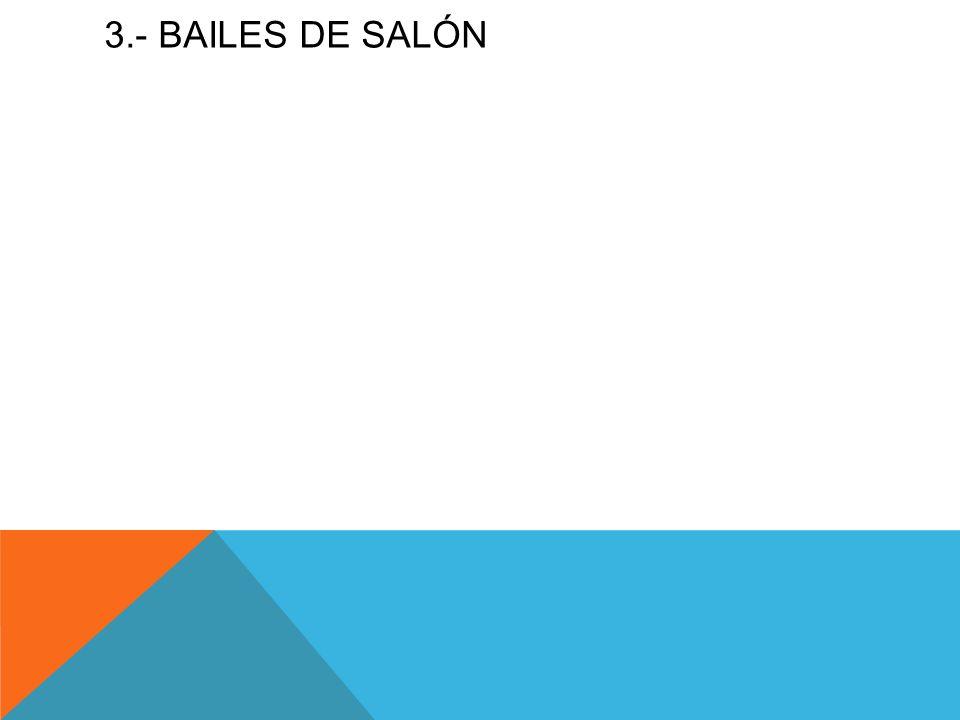 3.- BAILES DE SALÓN