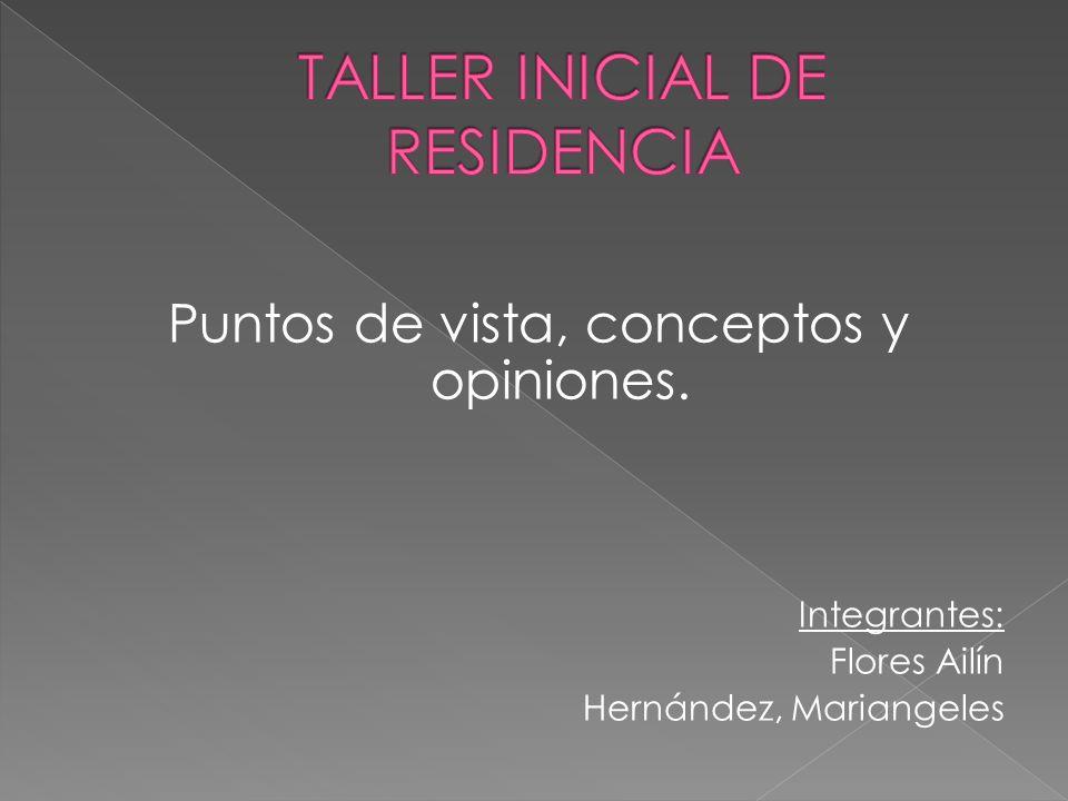 Puntos de vista, conceptos y opiniones. Integrantes: Flores Ailín Hernández, Mariangeles