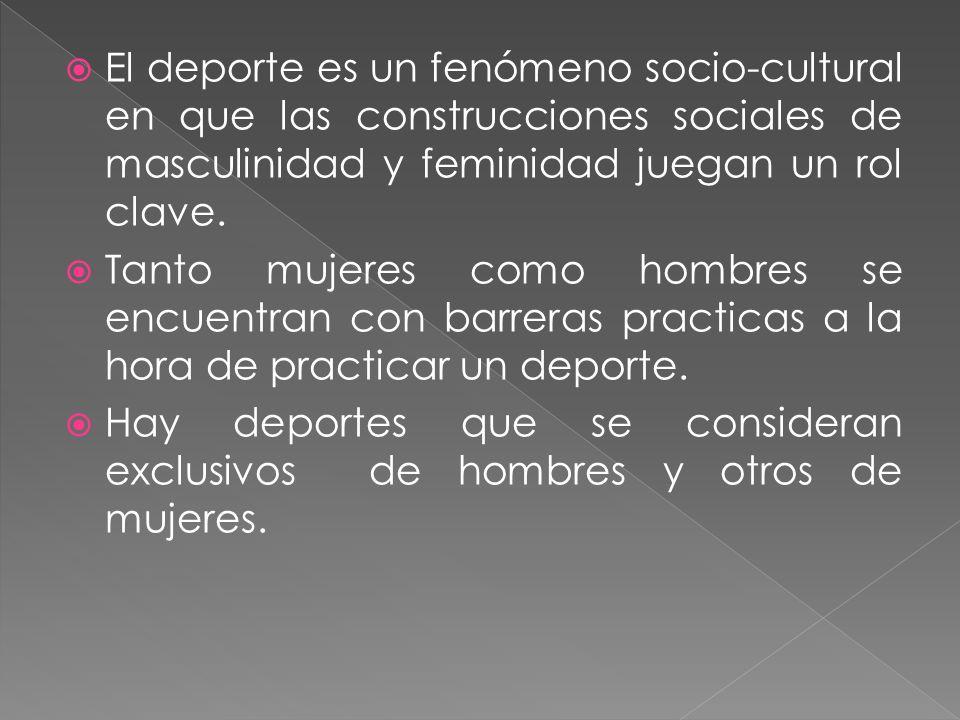 El deporte es un fenómeno socio-cultural en que las construcciones sociales de masculinidad y feminidad juegan un rol clave.