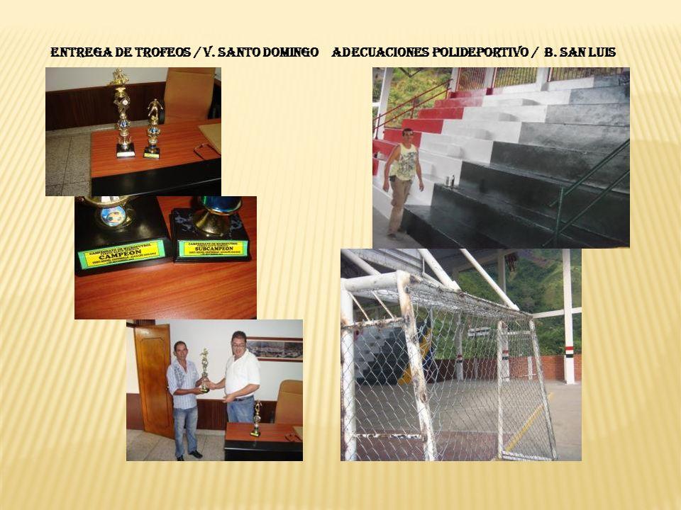 ENTREGA DE TROFEOS / V. SANTO DOMINGOADECUACIONES POLIDEPORTIVO / B. SAN LUIS