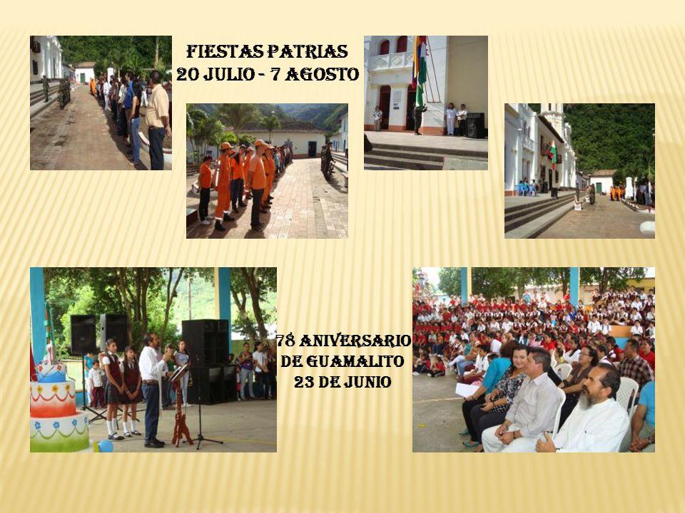 FIESTAS PATRIAS 20 JULIO - 7 AGOSTO 78 ANIVERSARIO DE GUAMALITO 23 DE JUNIO