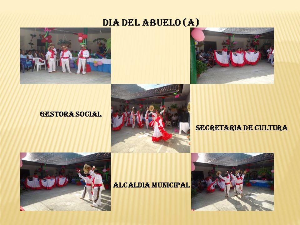 DIA DEL ABUELO (A) GESTORA SOCIAL SECRETARIA DE CULTURA ALCALDIA MUNICIPAL