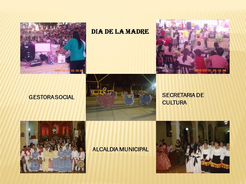 DIA DE LA MADRE GESTORA SOCIAL SECRETARIA DE CULTURA ALCALDIA MUNICIPAL