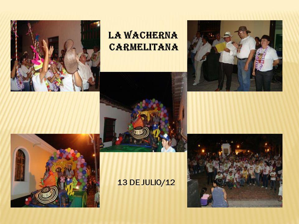 LA WACHERNA CARMELITANA 13 DE JULIO/12