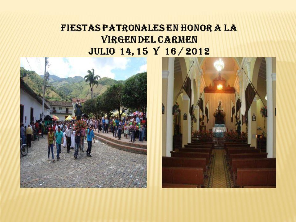 FIESTAS PATRONALES EN HONOR A LA VIRGEN DEL CARMEN JULIO 14, 15 y 16 / 2012
