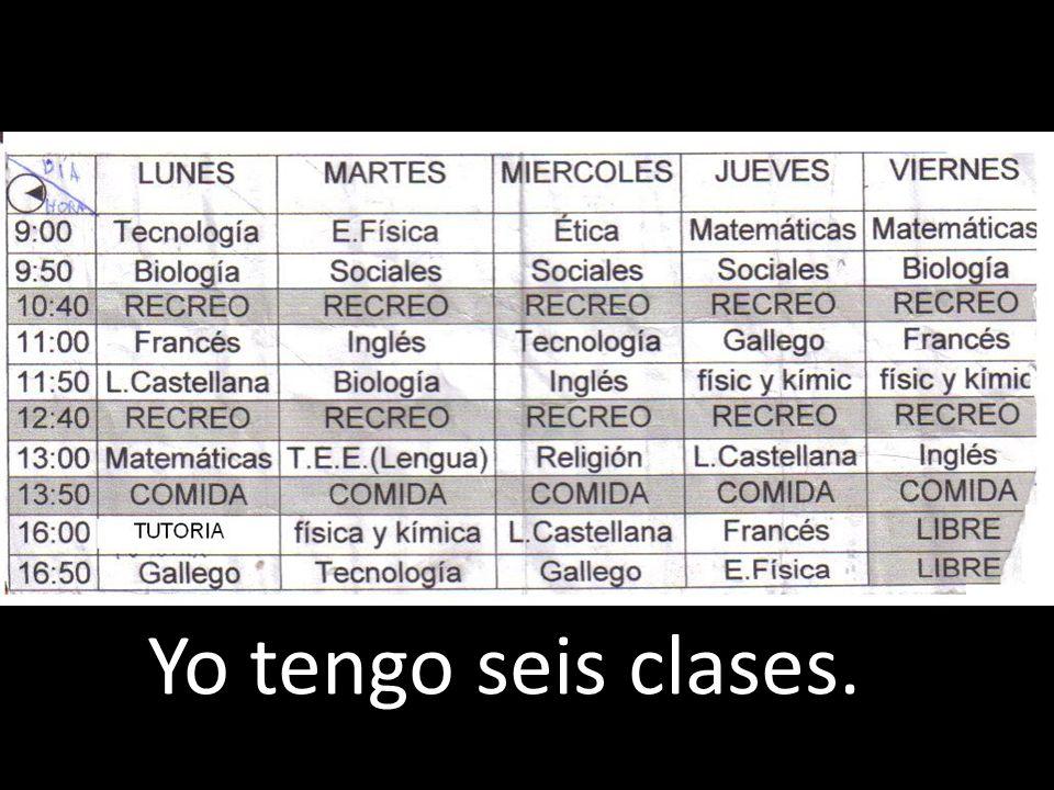 Yo tengo seis clases.
