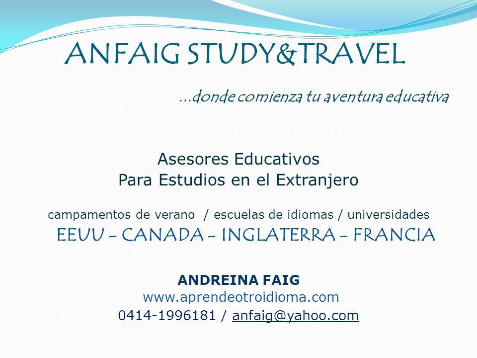 ANFAIG STUDY&TRAVEL...donde comienza tu aventura educativa Asesores Educativos Para Estudios en el Extranjero campamentos de verano / escuelas de idio