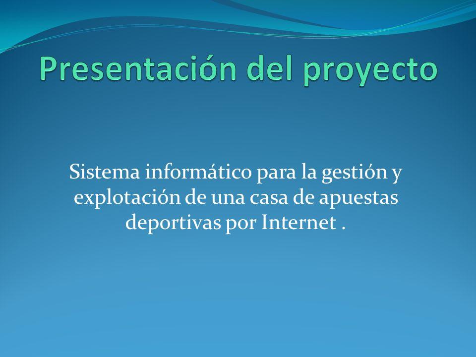 Sistema informático para la gestión y explotación de una casa de apuestas deportivas por Internet.