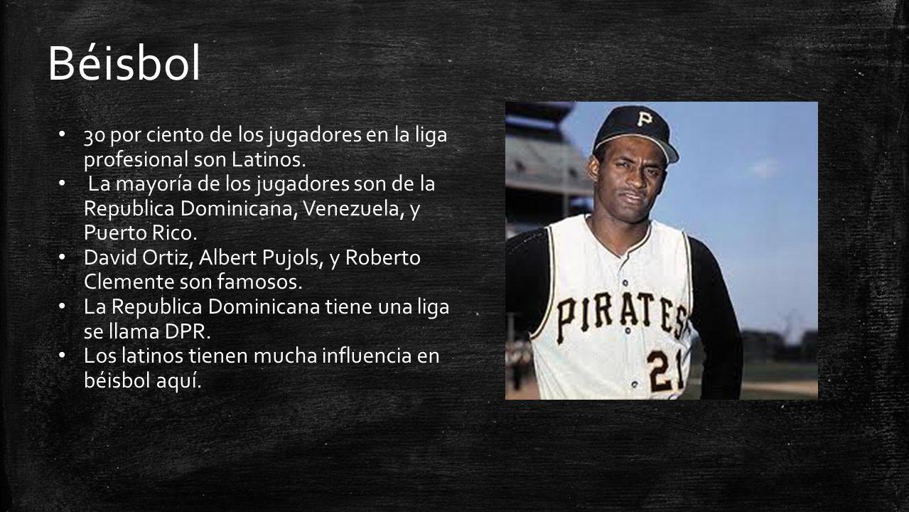 Béisbol 30 por ciento de los jugadores en la liga profesional son Latinos. La mayoría de los jugadores son de la Republica Dominicana, Venezuela, y Pu