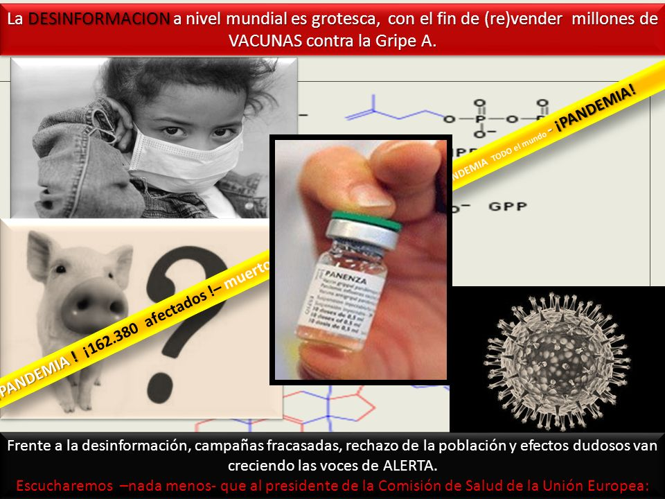 La DESINFORMACION a nivel mundial es grotesca, con el fin de (re)vender millones de VACUNAS contra la Gripe A.