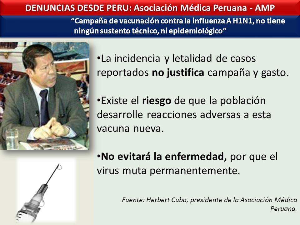 La incidencia y letalidad de casos reportados no justifica campaña y gasto.