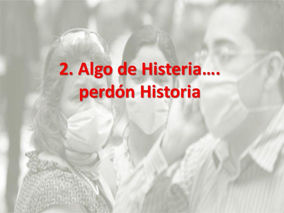 2. Algo de Histeria…. perdón Historia