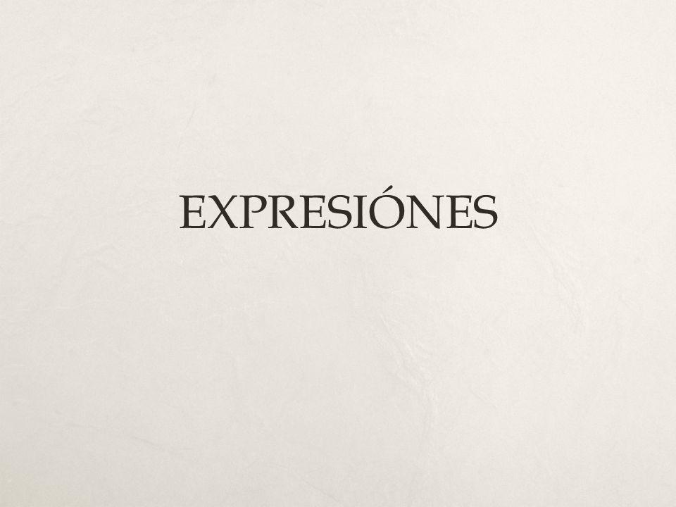 EXPRESIÓNES