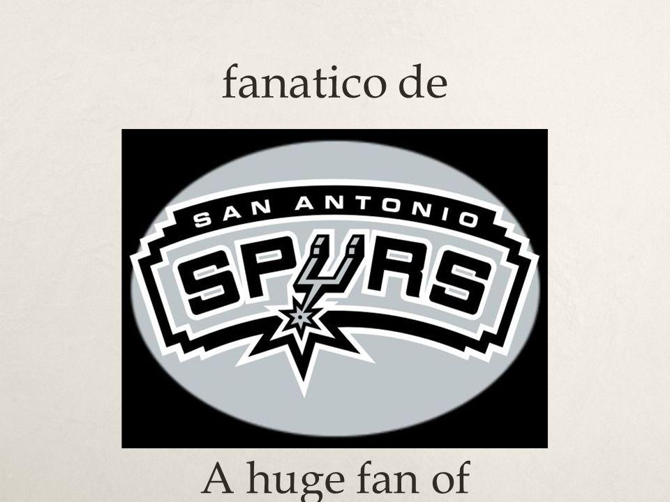 fanatico de A huge fan of