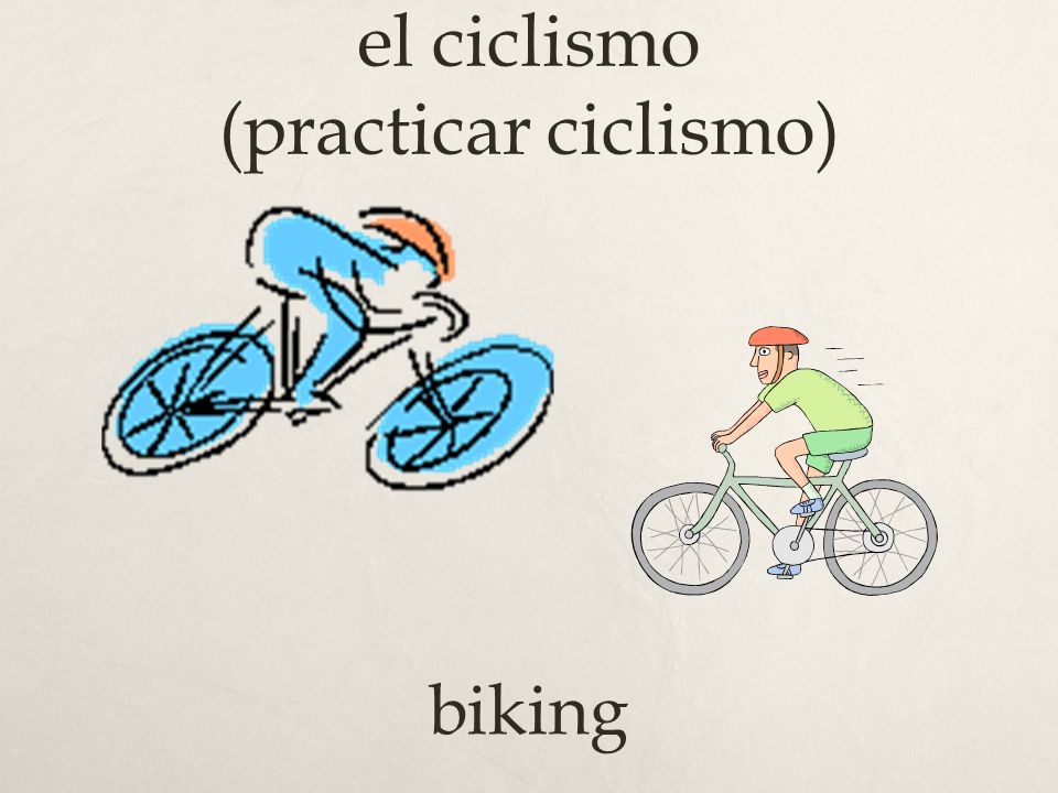 el ciclismo (practicar ciclismo) biking