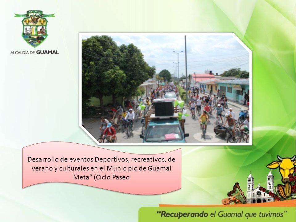 Desarrollo de eventos Deportivos, recreativos, de verano y culturales en el Municipio de Guamal Meta (Ciclo Paseo
