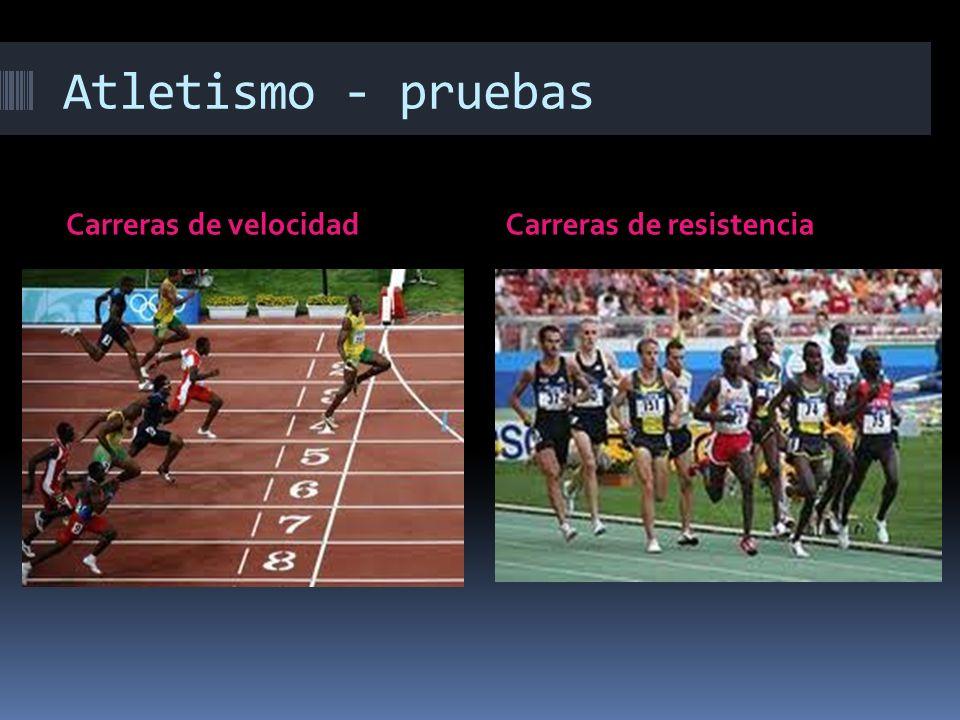 Atletismo - pruebas Carreras de velocidadCarreras de resistencia