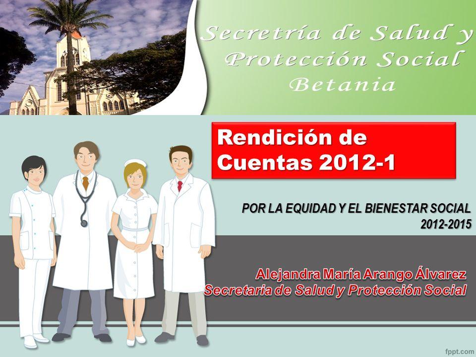 POR LA EQUIDAD Y EL BIENESTAR SOCIAL 2012-2015 Rendición de Cuentas 2012-1