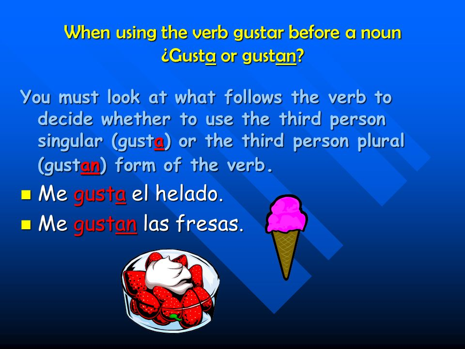 Remember gustar is not like a regular verb.