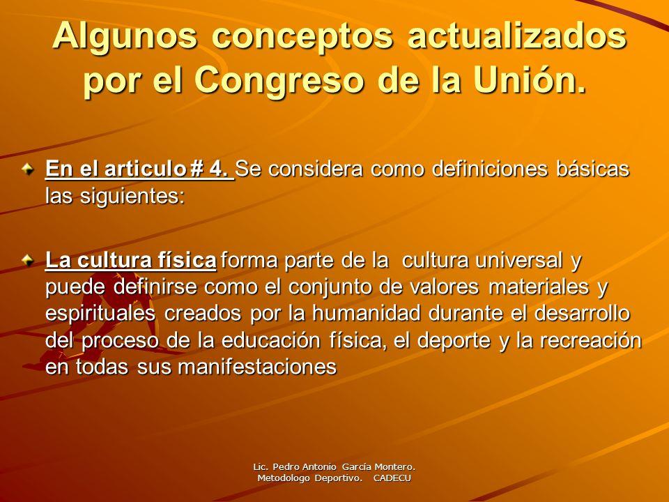 Algunos conceptos actualizados por el Congreso de la Unión. Algunos conceptos actualizados por el Congreso de la Unión. En el articulo # 4. Se conside