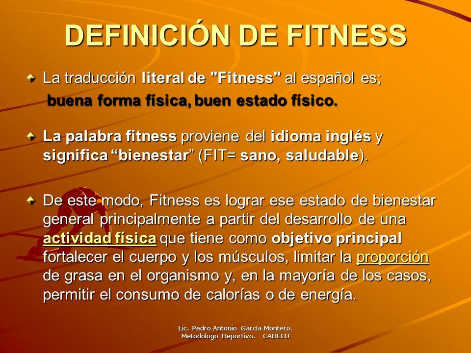 DEFINICIÓN DE FITNESS La traducción literal de
