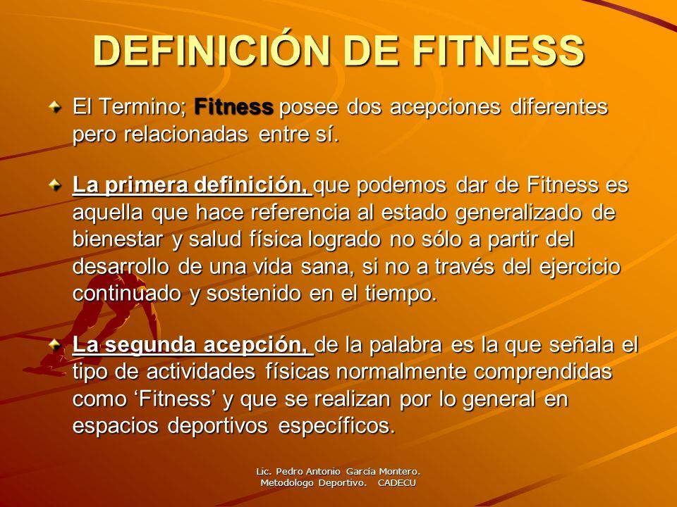 DEFINICIÓN DE FITNESS El Termino; Fitness posee dos acepciones diferentes pero relacionadas entre sí. La primera definición, que podemos dar de Fitnes