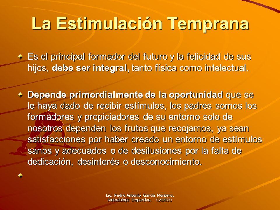 La Estimulación Temprana Es el principal formador del futuro y la felicidad de sus hijos, debe ser integral, tanto física como intelectual. Depende pr