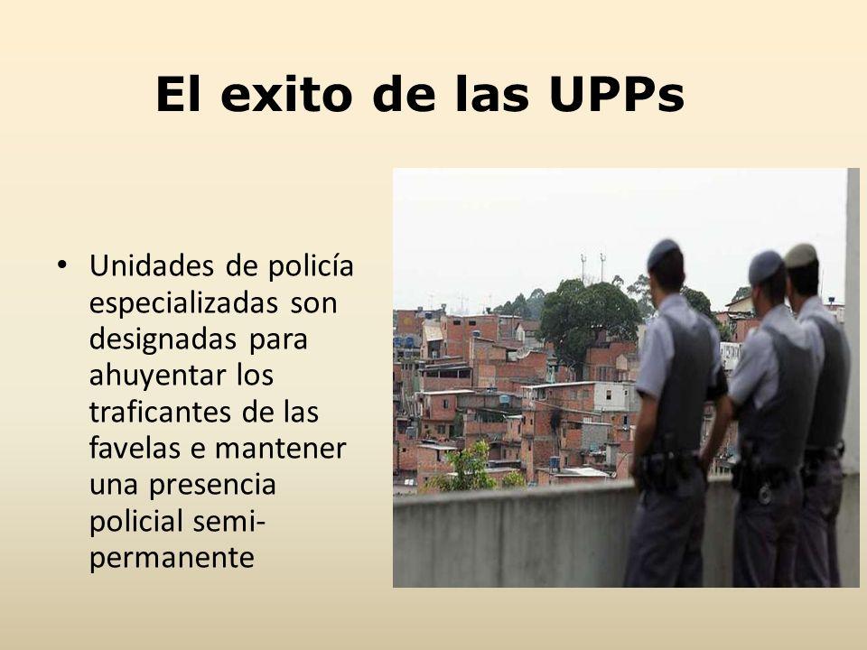 Unidades de policía especializadas son designadas para ahuyentar los traficantes de las favelas e mantener una presencia policial semi- permanente El
