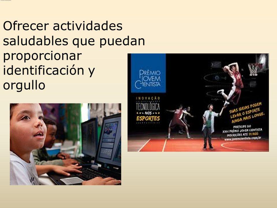 Ofrecer actividades saludables que puedan proporcionar identificación y orgullo Reprodução