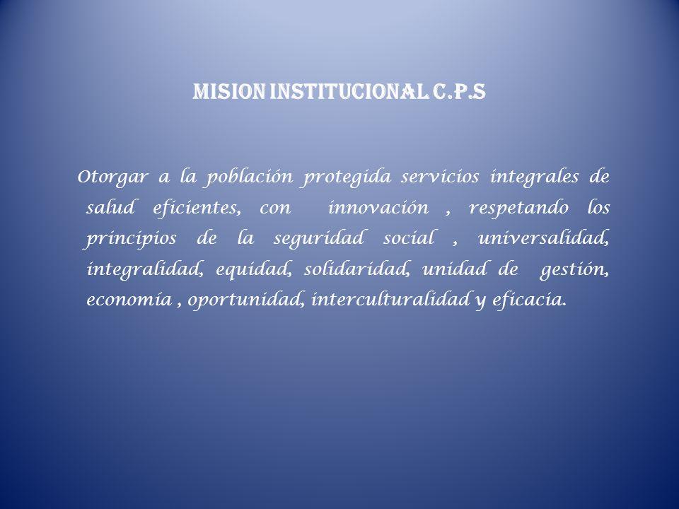 Otorgar a la población protegida servicios integrales de salud eficientes, con innovación, respetando los principios de la seguridad social, universal
