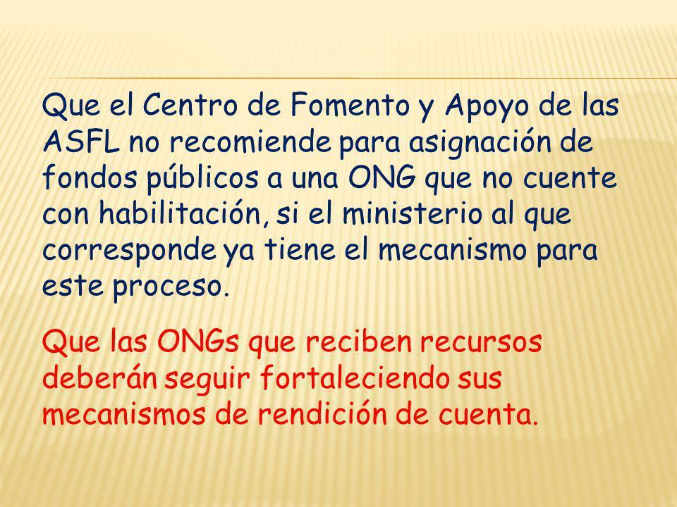 Que el Centro de Fomento y Apoyo de las ASFL no recomiende para asignación de fondos públicos a una ONG que no cuente con habilitación, si el minister