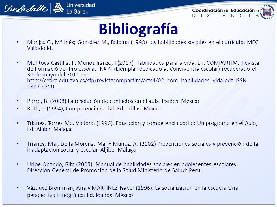 Monjas C., Mª Inés; González M., Balbina (1998) Las habilidades sociales en el currículo. MEC. Valladolid. Montoya Castilla, I., Muñoz Iranzo, I.(2007