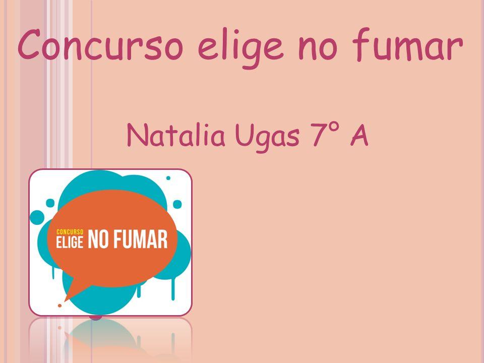 Concurso elige no fumar Natalia Ugas 7° A