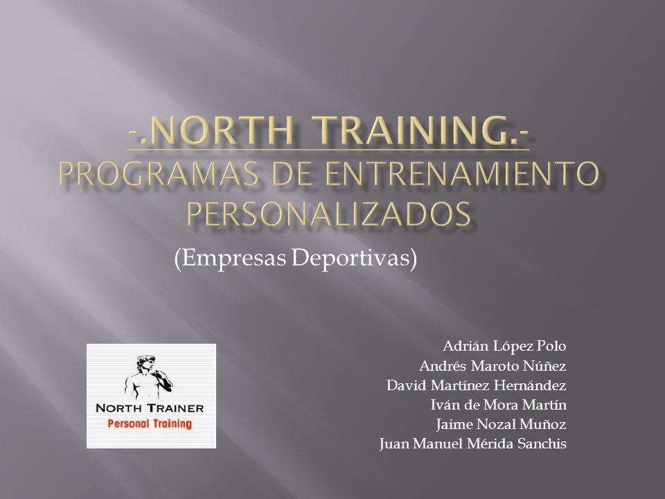 (Empresas Deportivas) Adrián López Polo Andrés Maroto Núñez David Martínez Hernández Iván de Mora Martín Jaime Nozal Muñoz Juan Manuel Mérida Sanchis