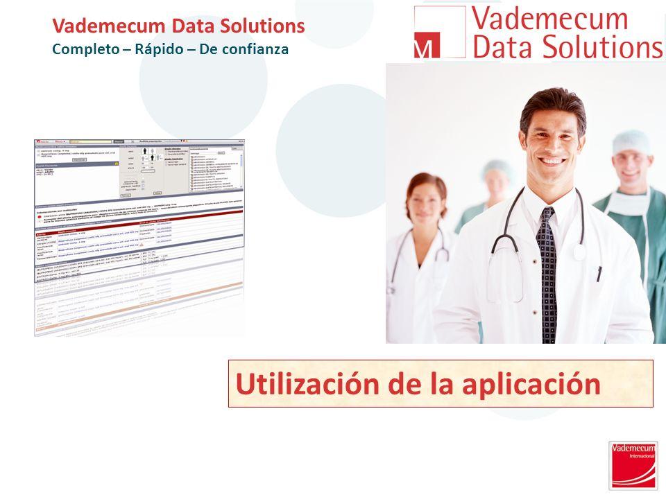 Utilización de la aplicación Vademecum Data Solutions Completo – Rápido – De confianza