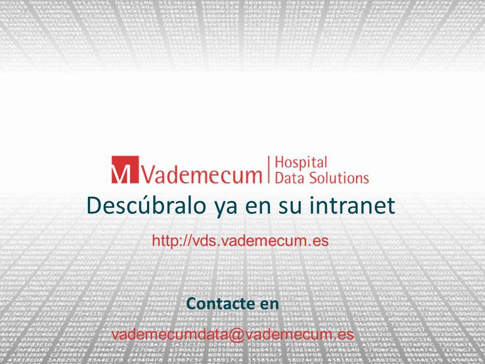 Descúbralo ya en su intranet http://vds.vademecum.es Contacte en vademecumdata@vademecum.es