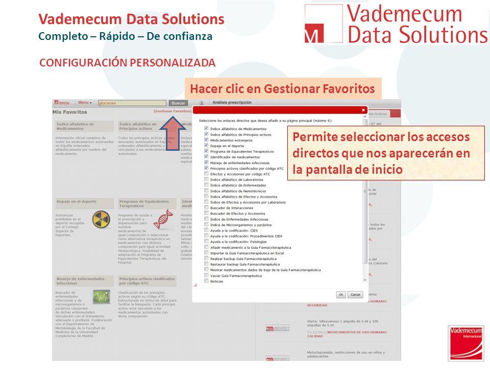 Vademecum Data Solutions Completo – Rápido – De confianza Permite seleccionar los accesos directos que nos aparecerán en la pantalla de inicio Hacer clic en Gestionar Favoritos CONFIGURACIÓN PERSONALIZADA